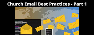 Church Email Best Practices - Part 1